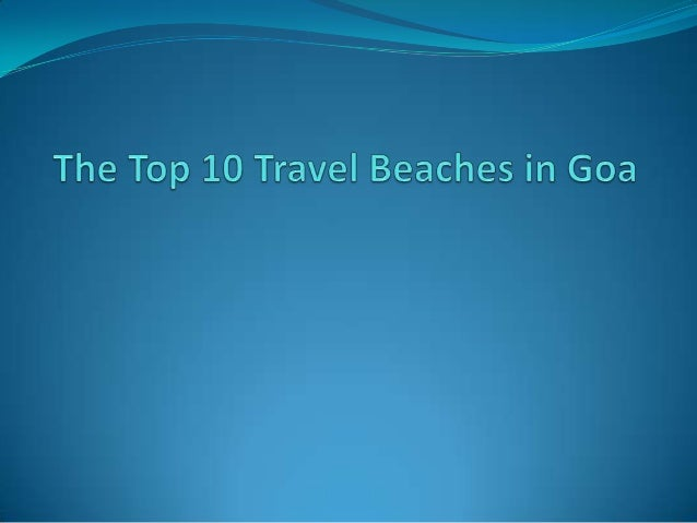 Major Travel Beach Destinations in Goa, India