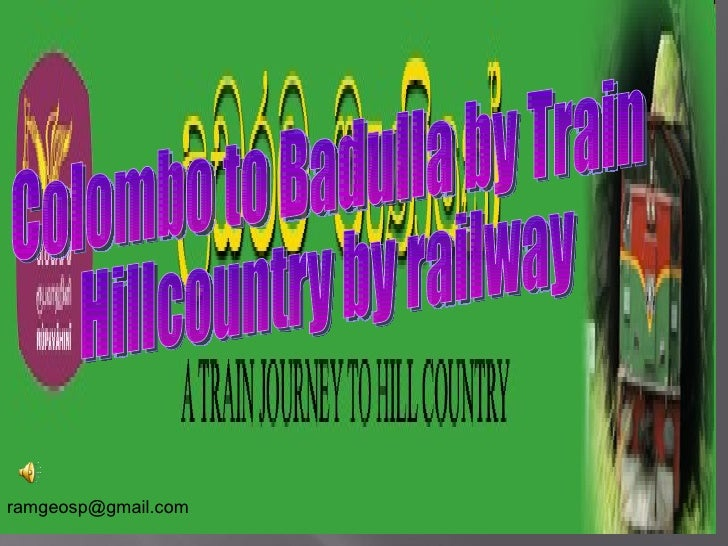 Colombo to Badulla by Train  Hillcountry by railway  ramgeosp@gmail.com