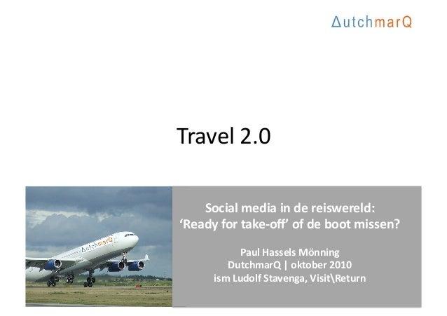 Travel  2.0   Social  media  in  de  reiswereld:   'Ready  for  take-‐off'  of  de  boot  missen...