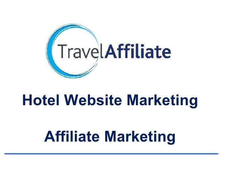 Hotel Website Marketing  Affiliate Marketing