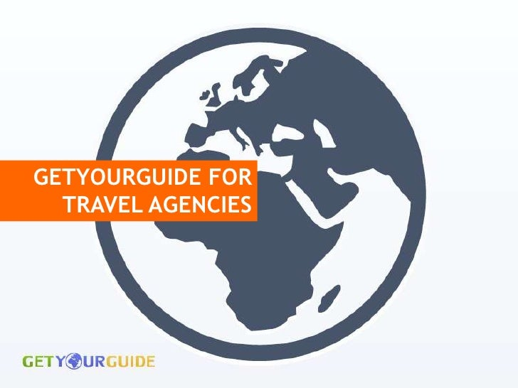 GETYOURGUIDE FOR  TRAVEL AGENCIES
