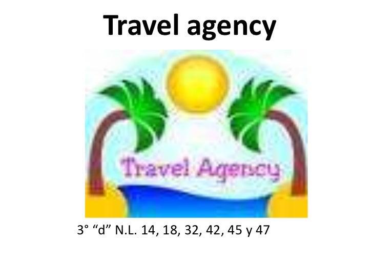 """Travel agency<br />3° """"d"""" N.L. 14, 18, 32, 42, 45 y 47<br />"""