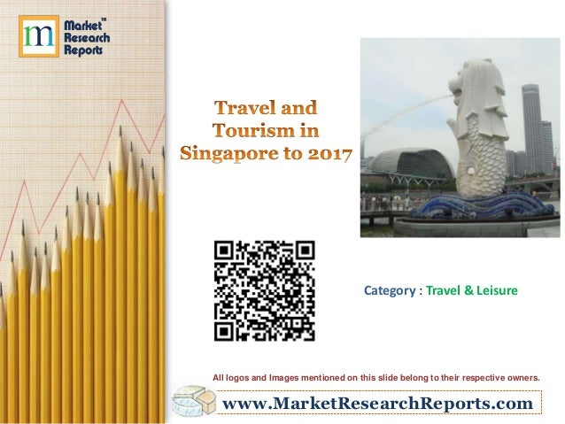 Travel and tourism in singapore to 2017