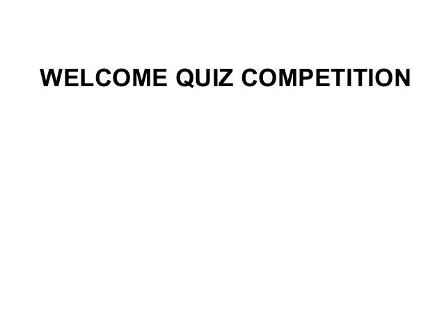 WELCOME QUIZ COMPETITION