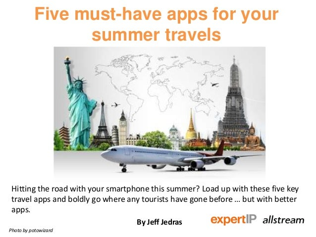 Five must-have apps for your summer travels Hitting the road with your smartphone this summer? Load up with these five key...