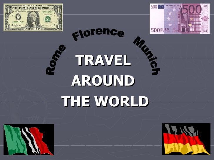 Travel Around The World Rome Florence Munich