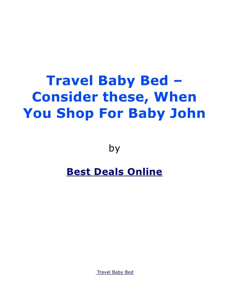 Travel Baby Bed – Consider these, When You Shop For Baby John
