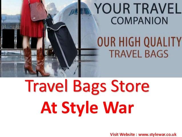 Travel Bags StoreAt Style WarVisit Website : www.stylewar.co.uk
