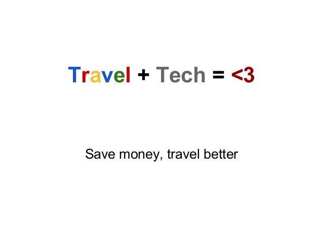 Travel + Tech = <3 Save money, travel better