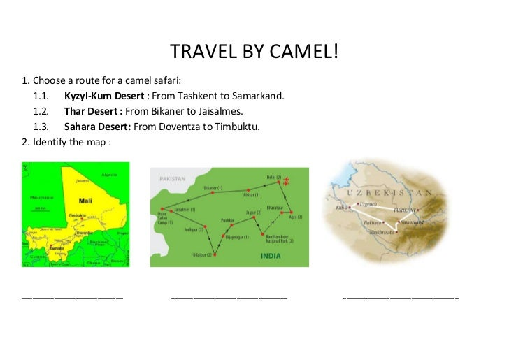 TRAVEL BY CAMEL!1. Choose a route for a camel safari:   1.1. Kyzyl-Kum Desert : From Tashkent to Samarkand.   1.2. Thar De...
