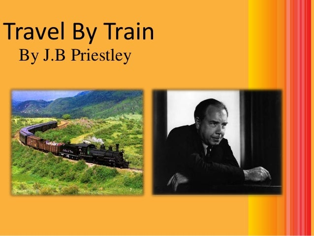 Travel By Train by J.B Priestley