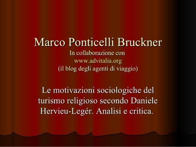 Marco Ponticelli Bruckner  In collaborazione con wwwadvitaliaorg (il blog degli agenti di viaggio)  Le motivazioni sociolo...