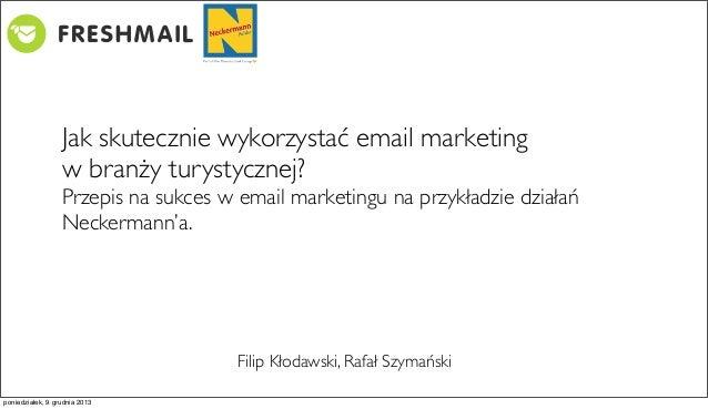 Jak skutecznie wykorzystać email marketing w branży turystycznej? Przepis na sukces w emailmarketingu na przykładzie dzia...