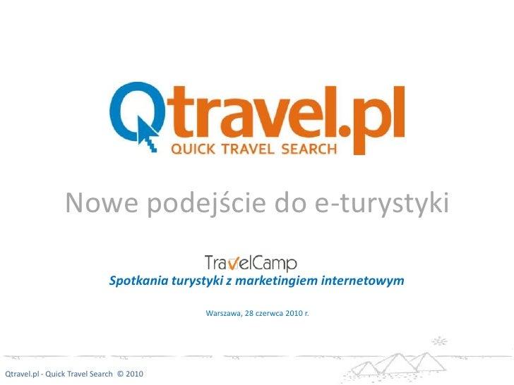 Nowe podejście do e-turystyki<br />Warszawa, 28 czerwca 2010 r.<br />Spotkania turystyki z marketingiem internetowym<br />