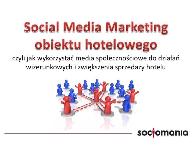 Socjomania - Social Media Marketing obiektu hotelowego