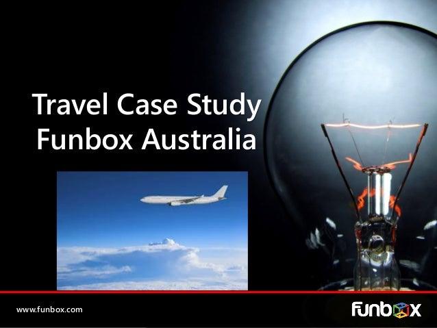 www.funbox.com Travel Case Study Funbox Australia