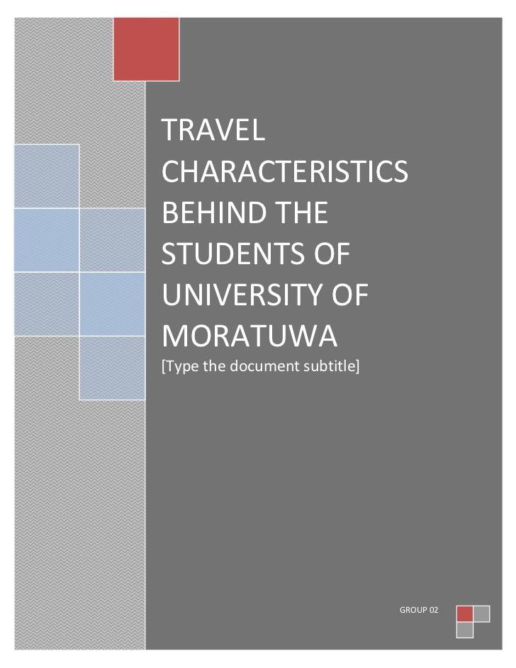 TRAVELCHARACTERISTICSBEHIND THESTUDENTS OFUNIVERSITY OFMORATUWA[Type the document subtitle]                               ...