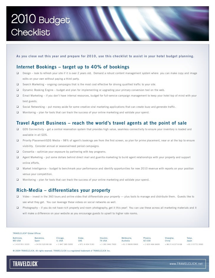2010 Budget Checklist     As you close out this year and prepare for 2010, use this checklist to assist in your hotel budg...