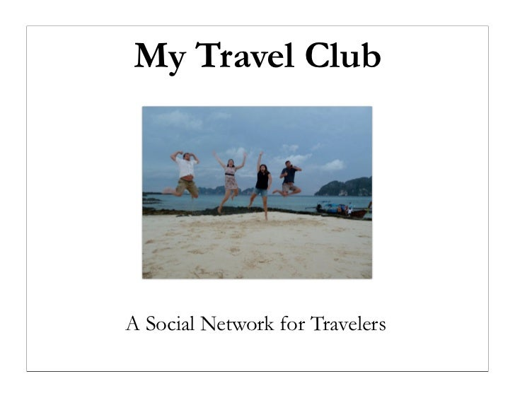My Travel ClubA Social Network for Travelers