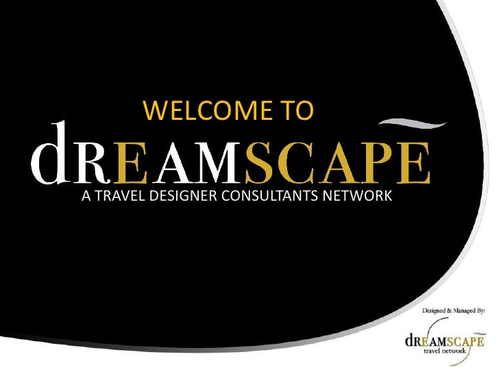 WELCOME TO <br />A TRAVEL DESIGNER CONSULTANTS NETWORK<br />