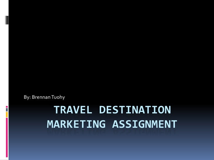 Travel destination marketing assignment