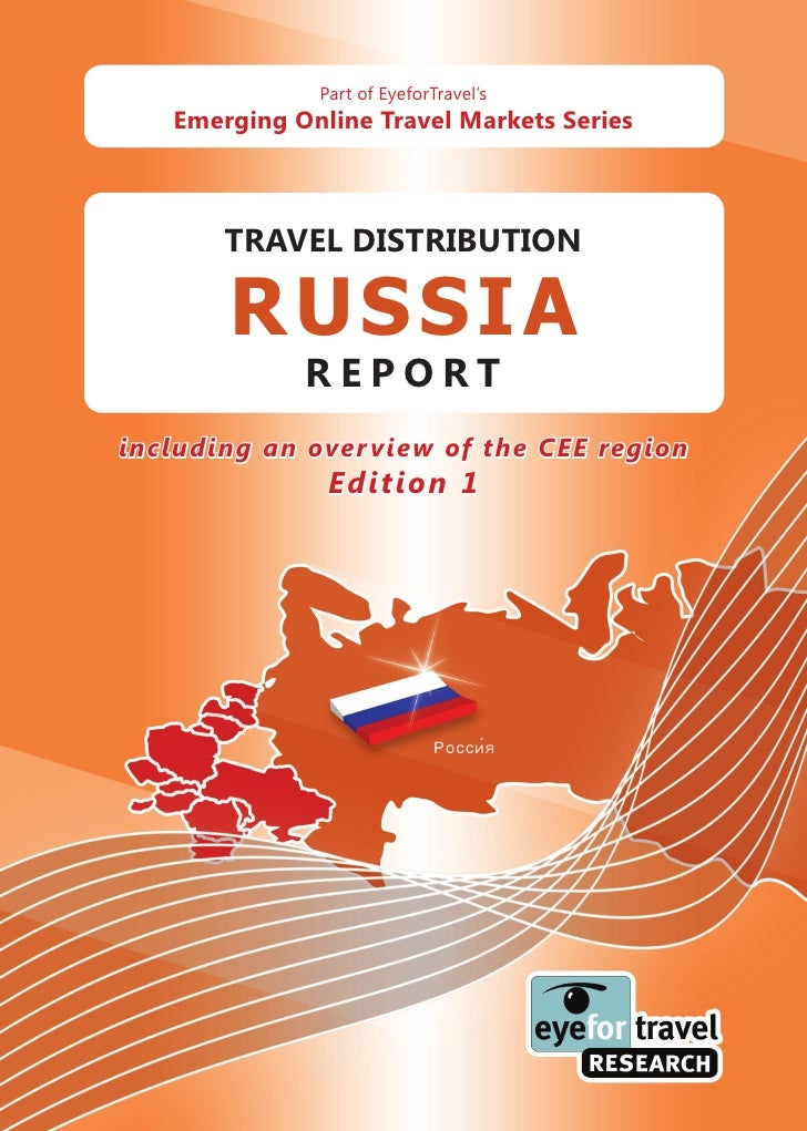 Part of EyeforTravel's    Emerging Online Travel Markets Series           TRAVEL DISTRIBUTION         RUSSIA              ...