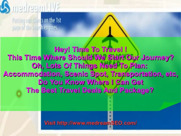 Visit  http://www.medreamSEO.com/ Hey! Time To Travel ! This Time Where Should We Start Our Journey? Oh, Lots Of Things Ne...