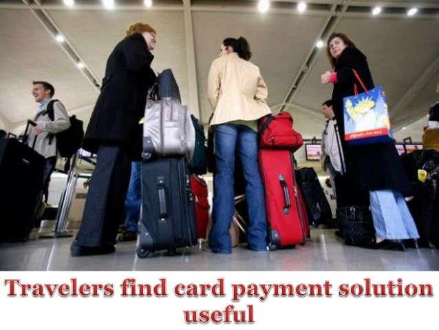Travelers find card payment solution useful