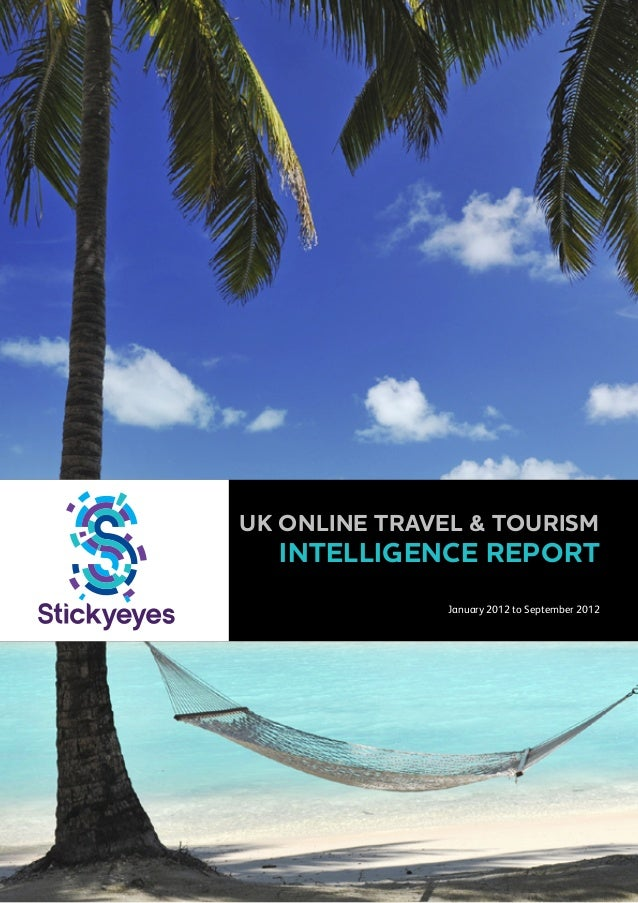 uk online travel & touriSM  Intelligence Report  January 2012 to September 2012