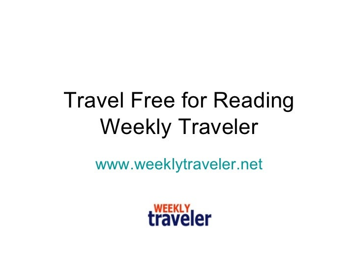 Travel free for reading weekly traveler