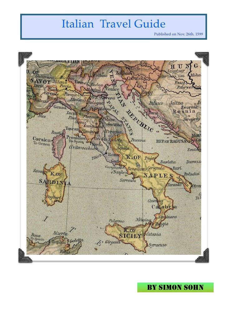 Italian Travel Guide                  Published on Nov. 26th. 1599                     BY SIMON SOHN