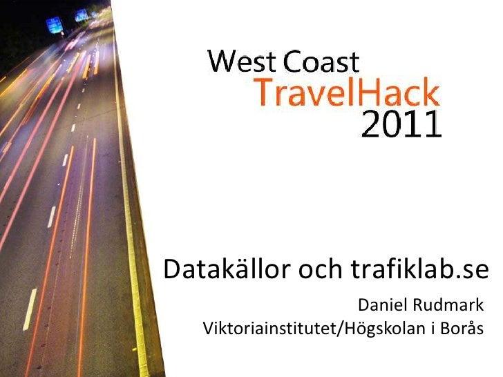 Datakällor och trafiklab.se<br />Daniel RudmarkViktoriainstitutet/Högskolani Borås<br />