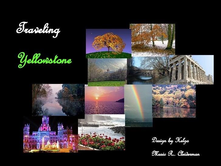 Traveling  Yellowstone Design by Helga Music R.. Cleiderman