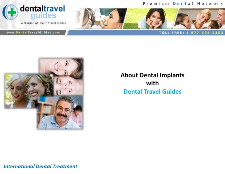 About Dental Implants                                          with                                  Dental Travel GuidesI...