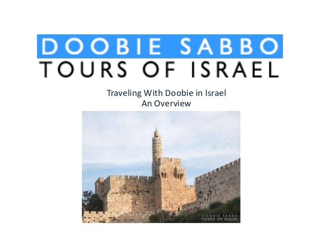 Traveling in Israel with Doobie Sabbo  Tours of Israel
