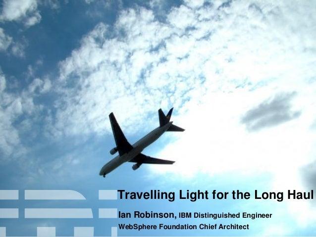 Travelling light for the long haul