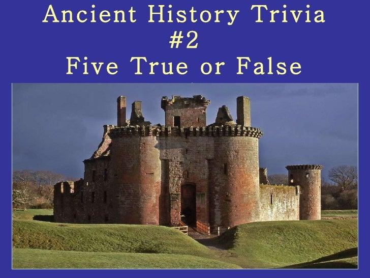 Ancient History Trivia #2 Five True or False questions.