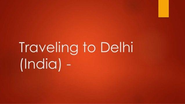 Traveling to Delhi (India) -