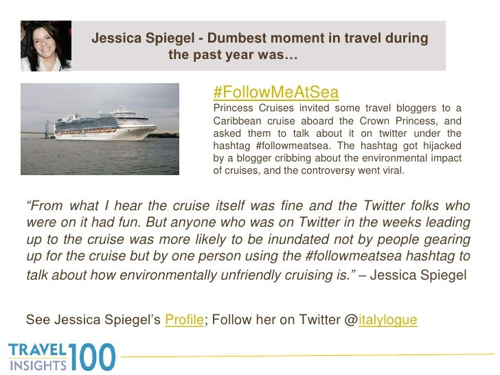 """Jessica Spiegel - Dumbest moment in travel during the past year was…<br />""""From what I hear the cruise itself was fine and..."""
