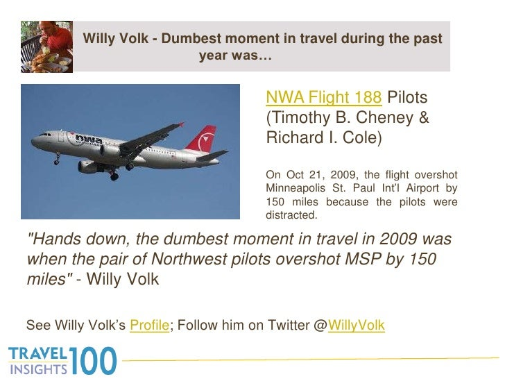 "Willy Volk - Dumbest moment in travel during the past year was…<br />""Hands down, the dumbest moment in travel in 200..."