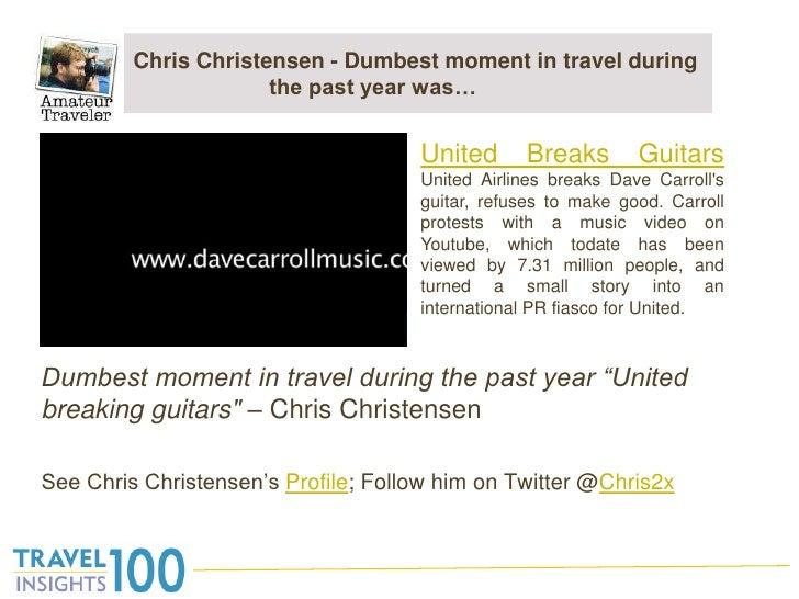 Chris Christensen - Dumbest moment in travel during the past year was…<br />Dumbest moment in travel during the past year ...
