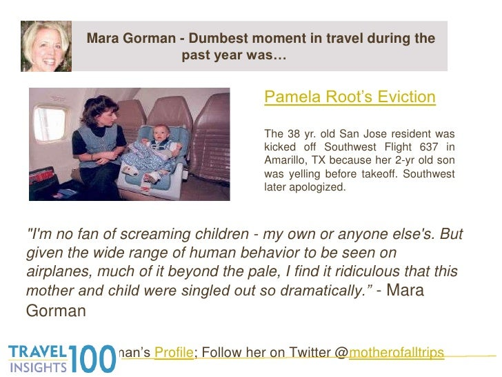 "Mara Gorman - Dumbest moment in travel during the past year was…<br />""I'm no fan of screaming children - my own..."