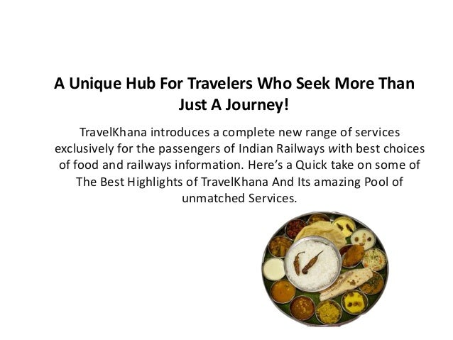A Unique Hub For Travelers Who Seek More Than Just A Journey! TravelKhana introduces a complete new range of services excl...