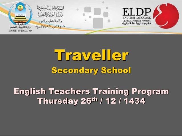 Traveller Secondary School  English Teachers Training Program Thursday 26th / 12 / 1434