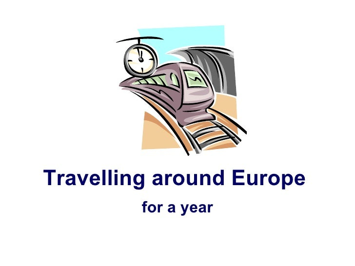 Travelling around Europe for a year