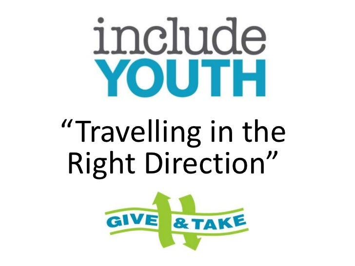 Travelling in the right direction - A presentation by Include Youth Northern Ireland