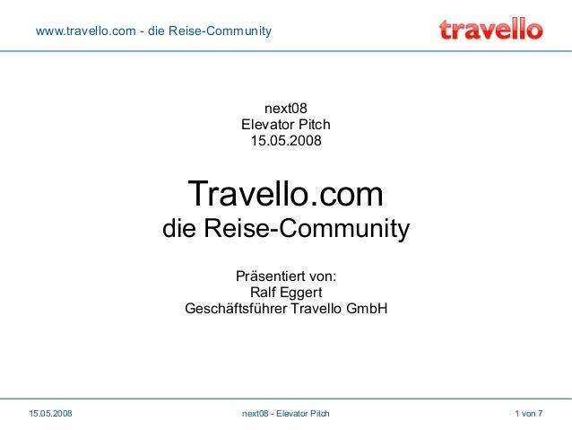 www.travello.com - die Reise-Community  next08 Elevator Pitch 15.05.2008  Travello.com die Reise-Community Präsentiert von...