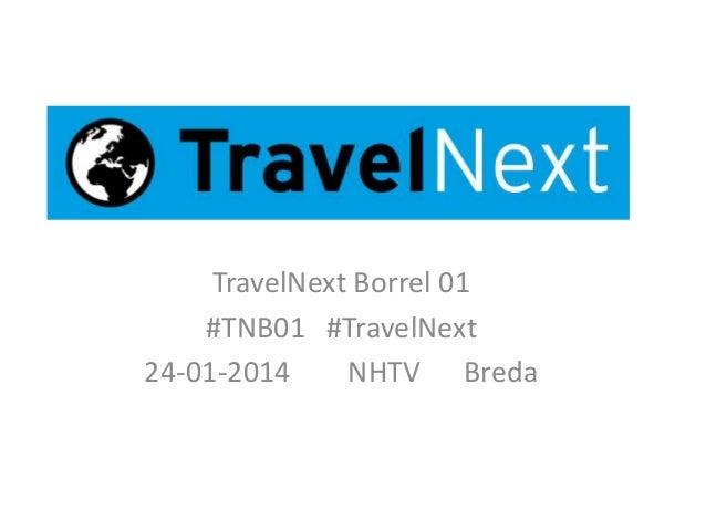 TravelNext Borrel 01 #TNB01 #TravelNext 24-01-2014 NHTV Breda