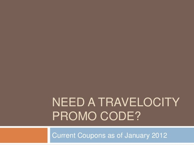 NEED A TRAVELOCITY PROMO CODE? Current Coupons as of January 2012