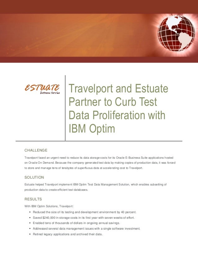 Travelport and Estuate Partner to Curb Test Data Proliferation with IBM Optim CHALLENGE Travelport faced an urgent need to...